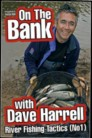 DVD On the Bank with Dave Harell River Fishing T.1